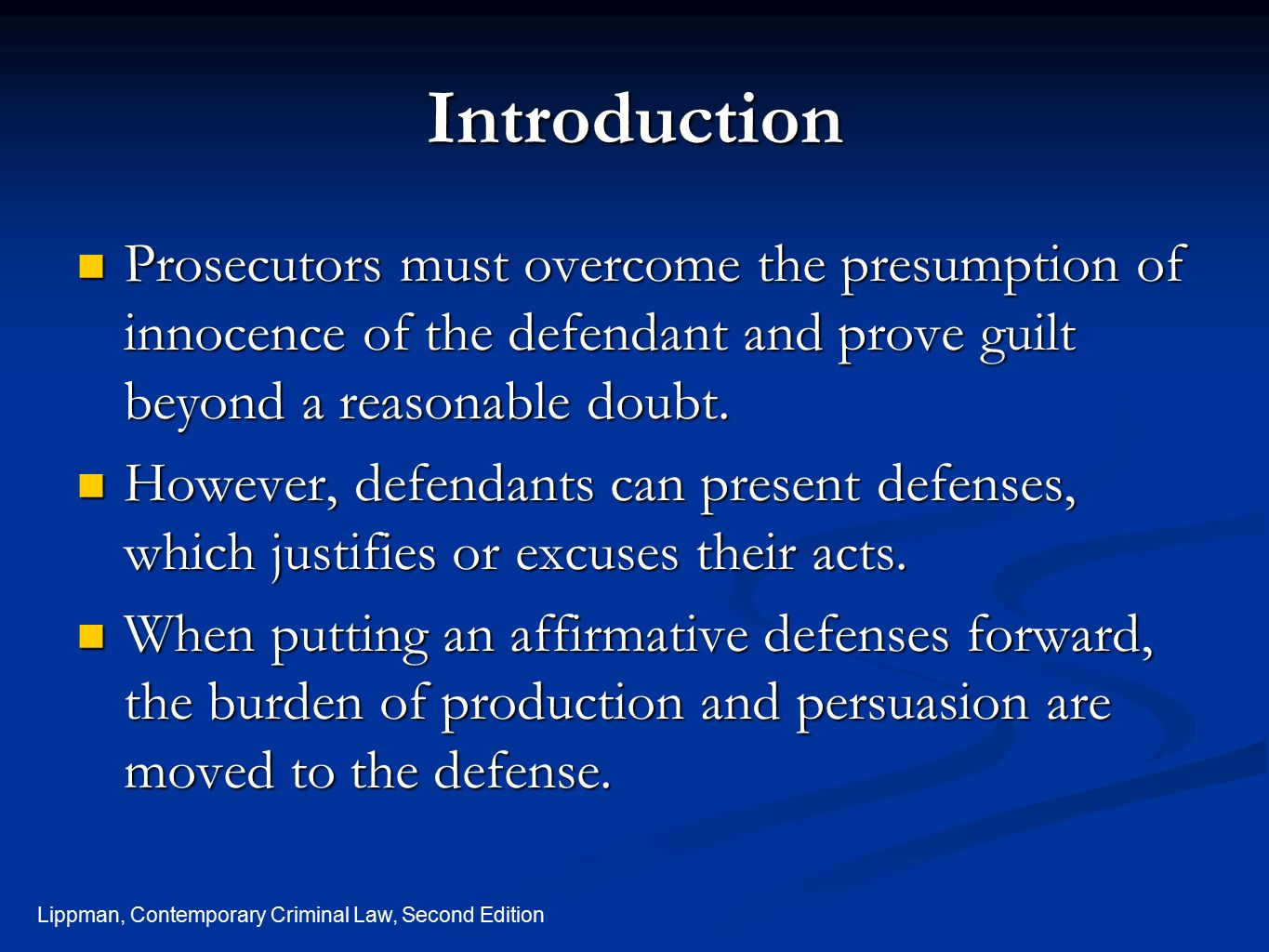 Introduction Prosecutors must overcome the presumption of innocence of the defendant and prove guilt beyond a reasonable doubt.