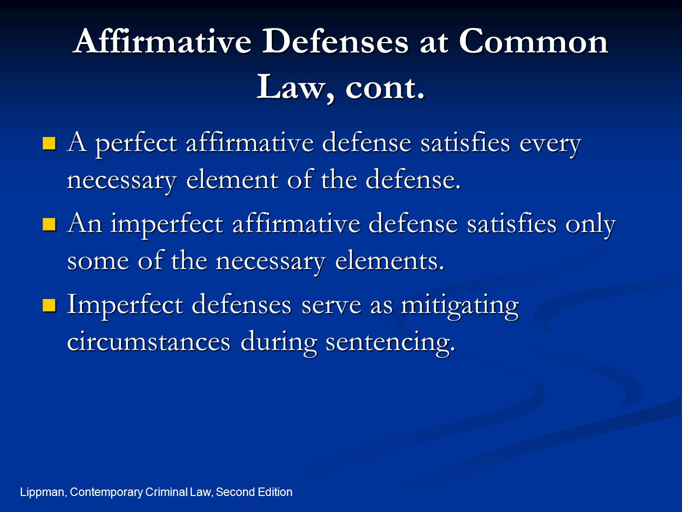 Affirmative Defenses at Common Law, cont.