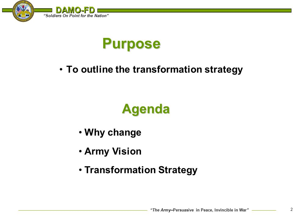 Purpose Agenda To outline the transformation strategy Why change