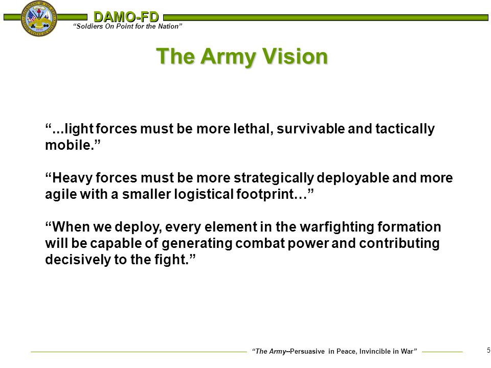 The Army Vision A vision points direction, provides focus and promotes change. It enables strategic alignment, synchronization and synergy.
