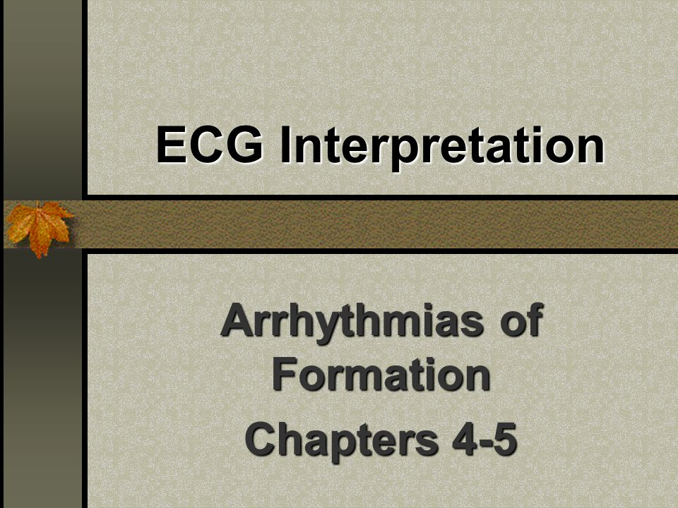 Arrhythmias of Formation Chapters 4-5