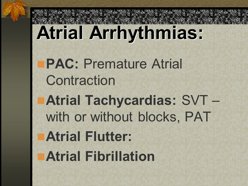 Atrial Arrhythmias: PAC: Premature Atrial Contraction
