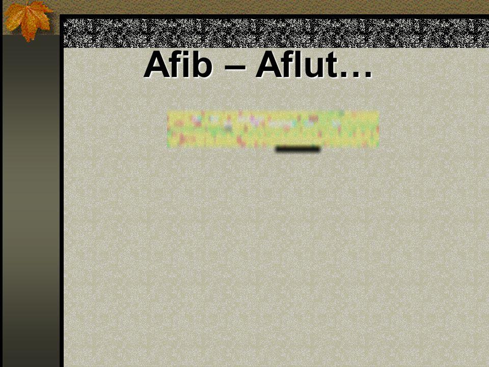 Afib – Aflut…