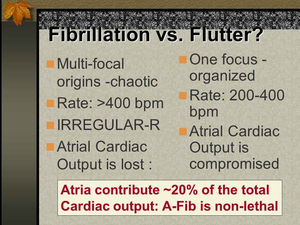 Fibrillation vs. Flutter