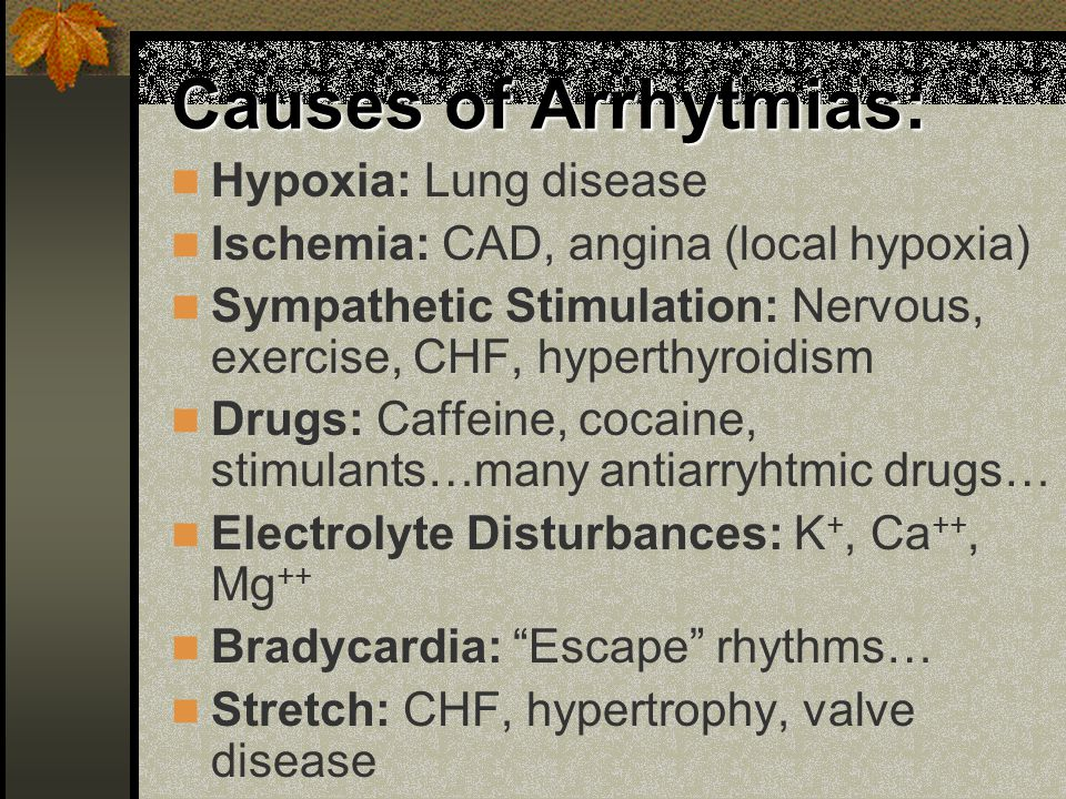 Causes of Arrhytmias: Hypoxia: Lung disease