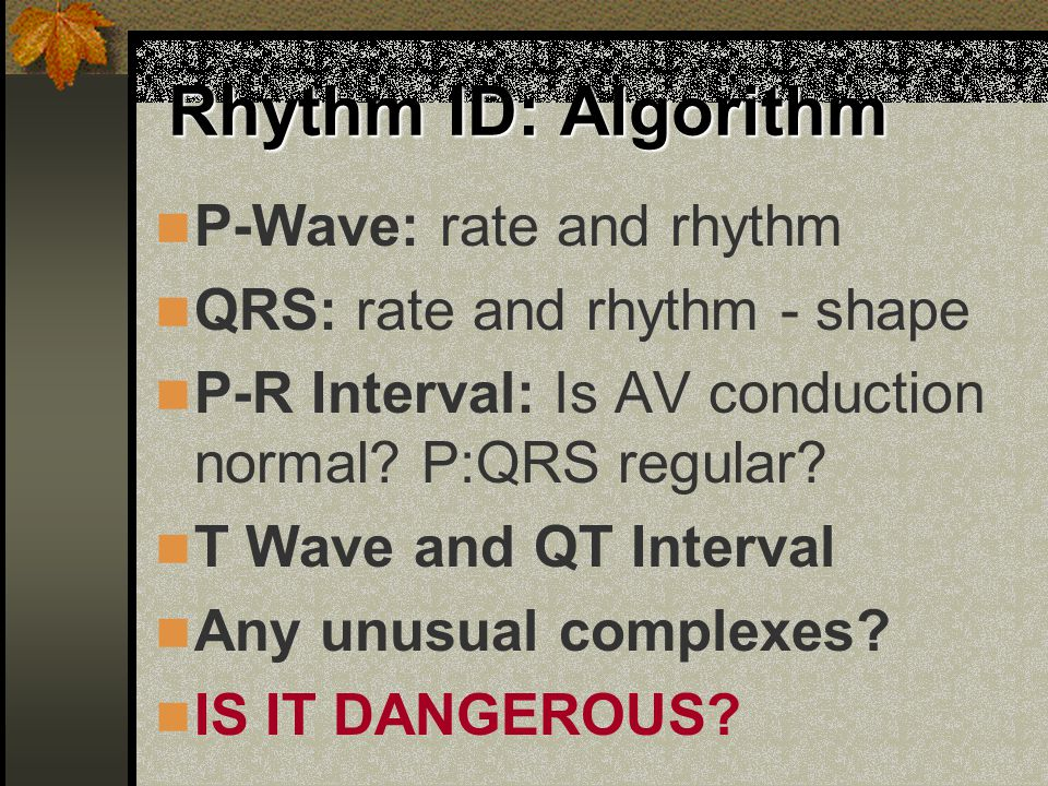 Rhythm ID: Algorithm P-Wave: rate and rhythm