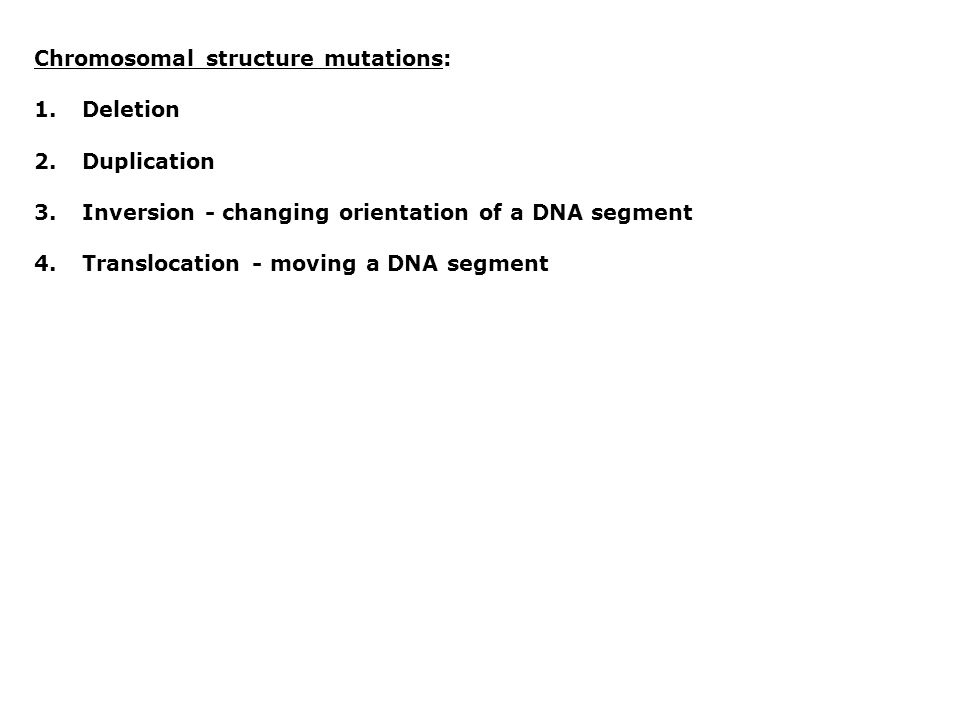 Chromosomal structure mutations: