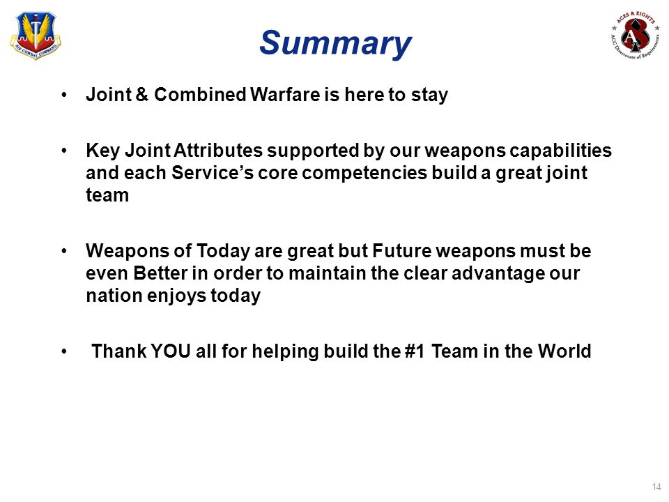 Summary Joint & Combined Warfare is here to stay