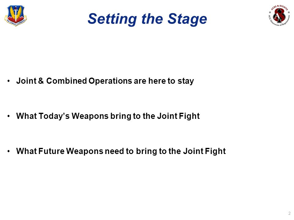 Setting the Stage Joint & Combined Operations are here to stay