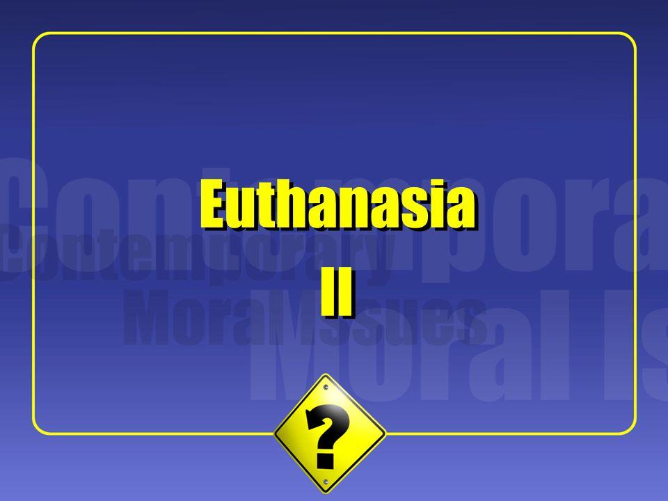 Euthanasia Euthanasia II II