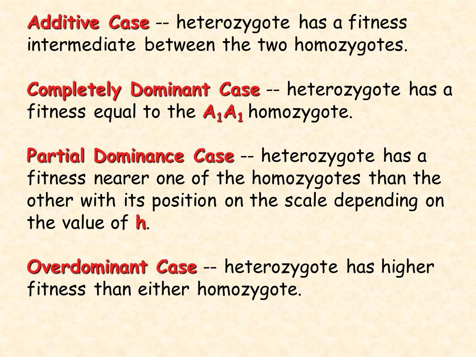 Additive Case -- heterozygote has a fitness