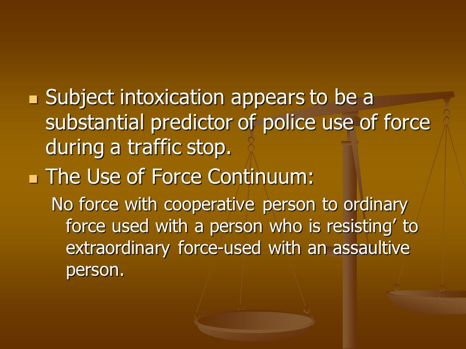 The Use of Force Continuum: