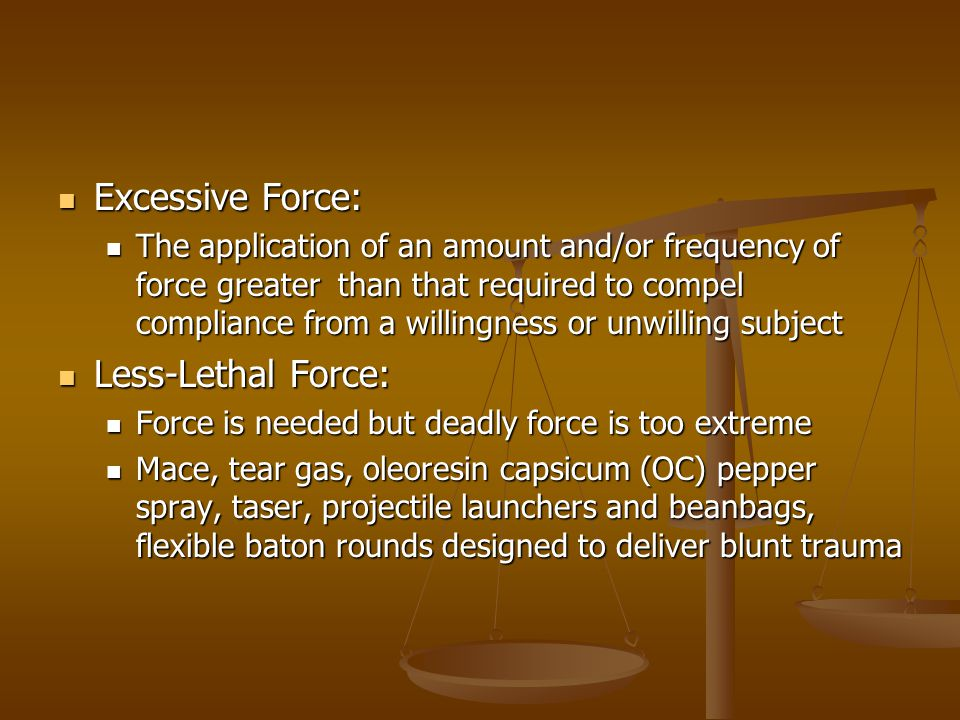 Excessive Force: Less-Lethal Force: