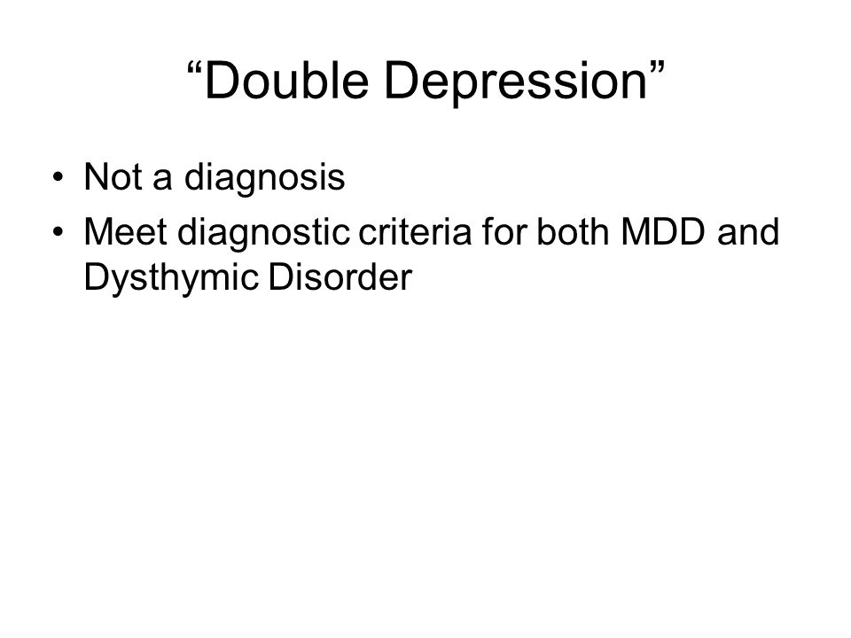 Double Depression Not a diagnosis