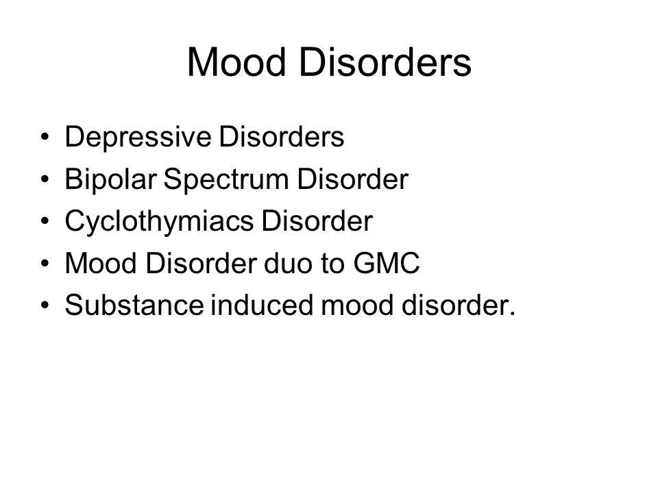 Mood Disorders Depressive Disorders Bipolar Spectrum Disorder