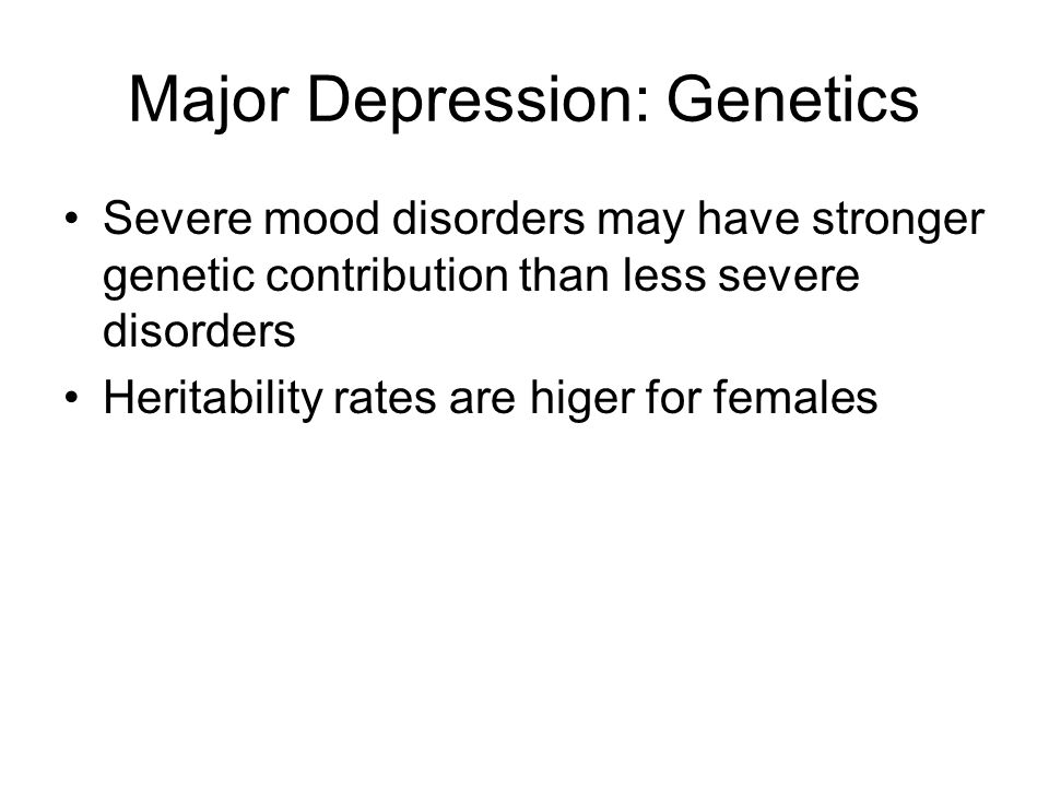 Major Depression: Genetics