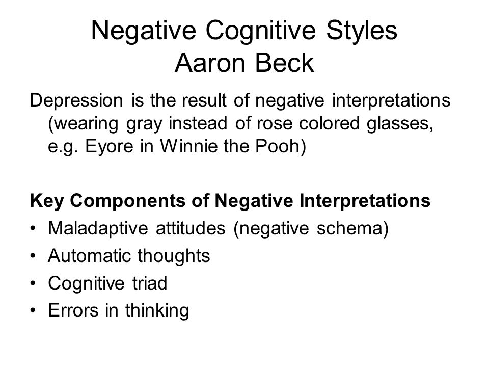 Negative Cognitive Styles Aaron Beck
