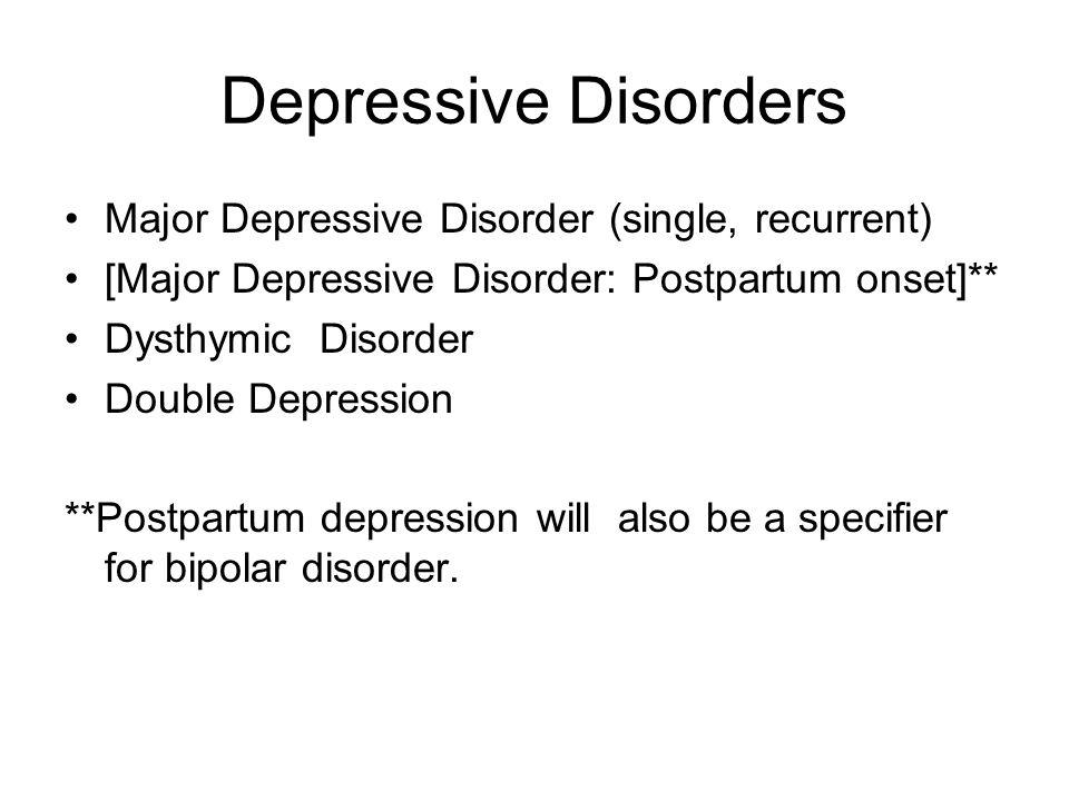 Depressive Disorders Major Depressive Disorder (single, recurrent)