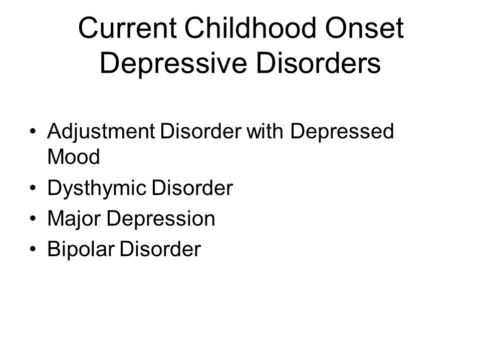 Current Childhood Onset Depressive Disorders