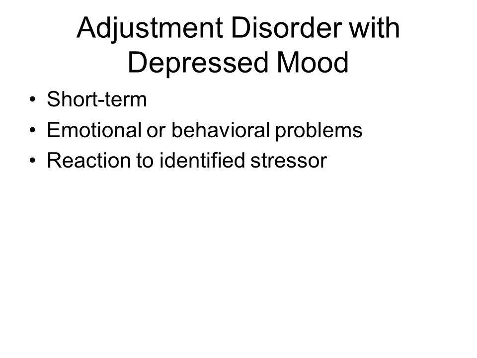 Adjustment Disorder with Depressed Mood