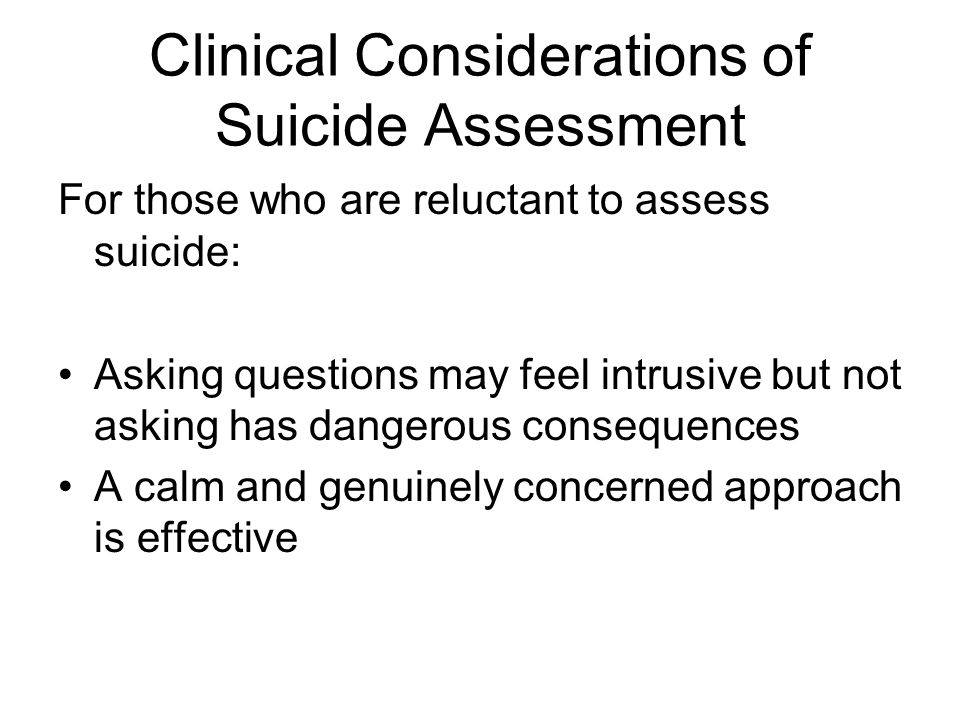 Clinical Considerations of Suicide Assessment