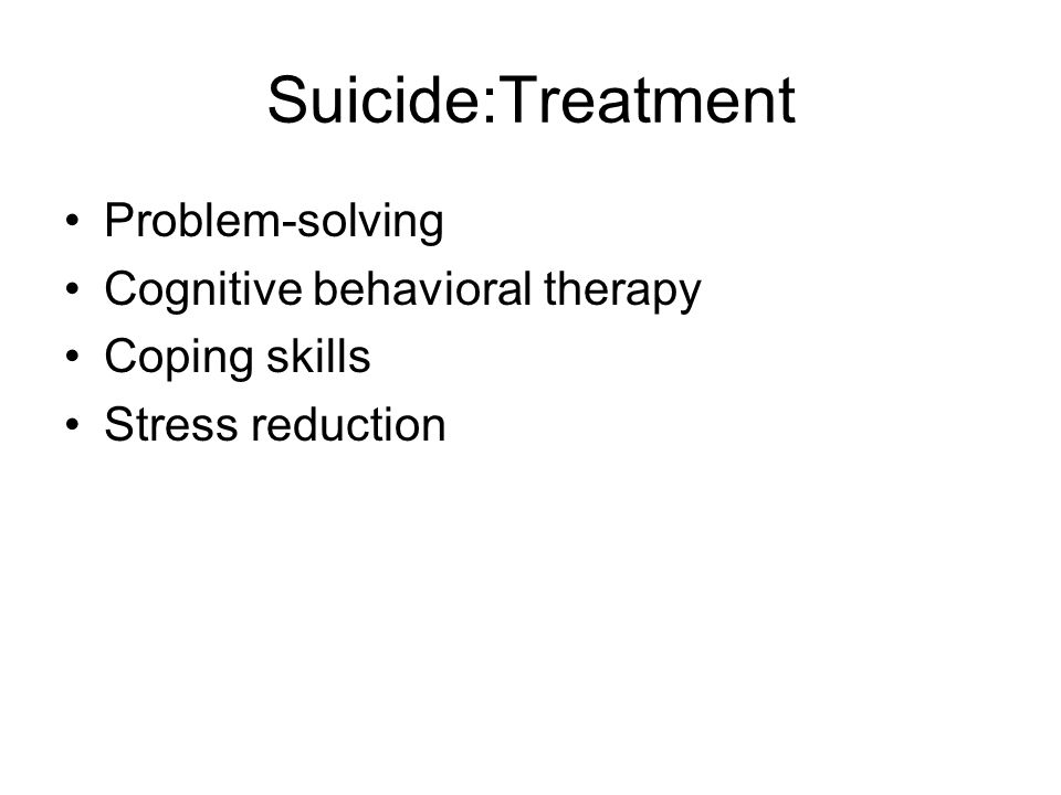 Suicide:Treatment Problem-solving Cognitive behavioral therapy
