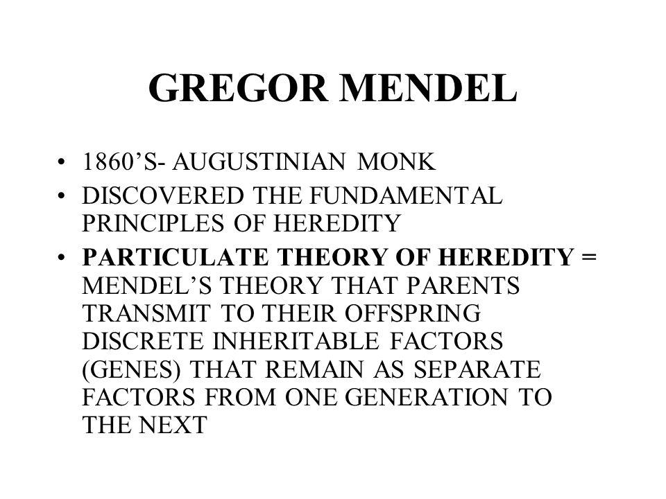 GREGOR MENDEL 1860'S- AUGUSTINIAN MONK