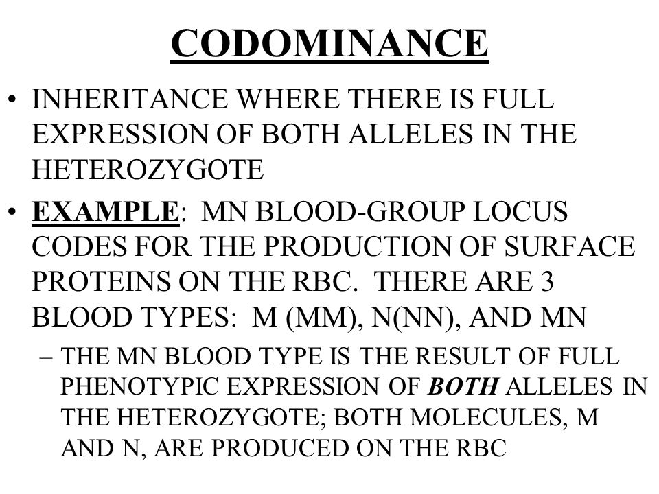 CODOMINANCE INHERITANCE WHERE THERE IS FULL EXPRESSION OF BOTH ALLELES IN THE HETEROZYGOTE.