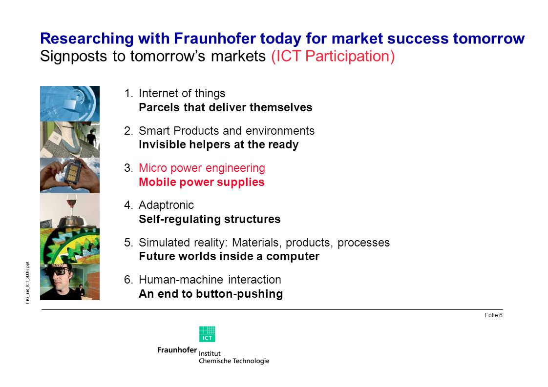 Researching with Fraunhofer today for market success tomorrow Signposts to tomorrow's markets (ICT Participation)