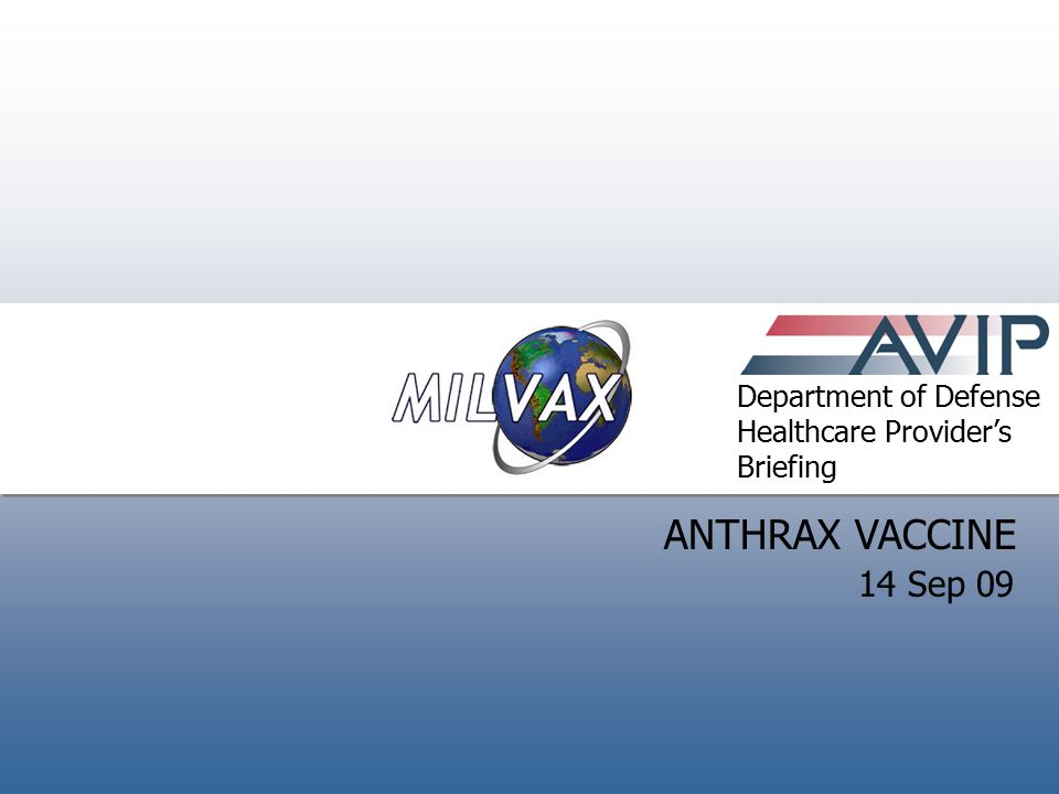 ANTHRAX VACCINE 14 Sep 09 Department of Defense Healthcare Provider's