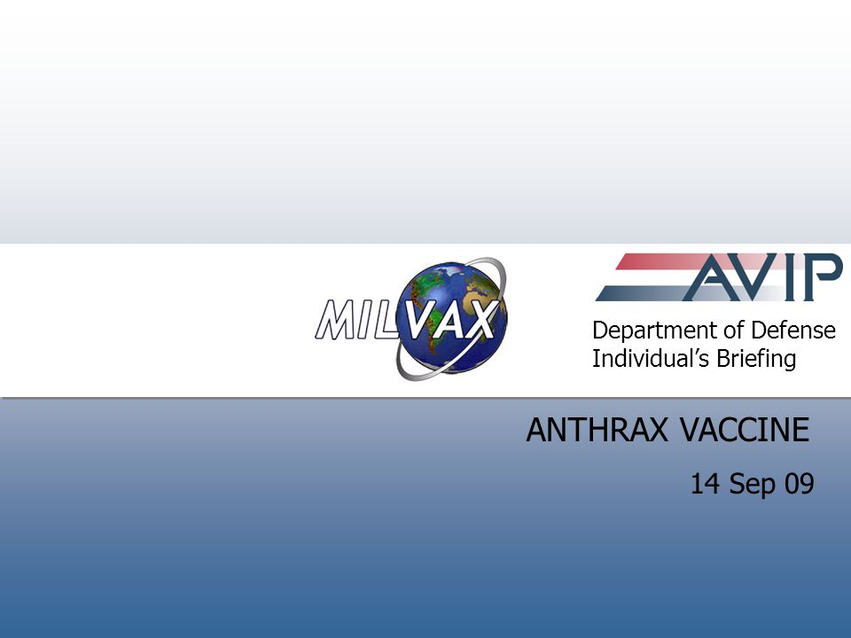 ANTHRAX VACCINE 14 Sep 09 Introduction Department of Defense
