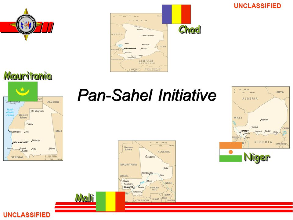 Pan-Sahel Initiative Chad Mauritania Niger Mali UNCLASSIFIED