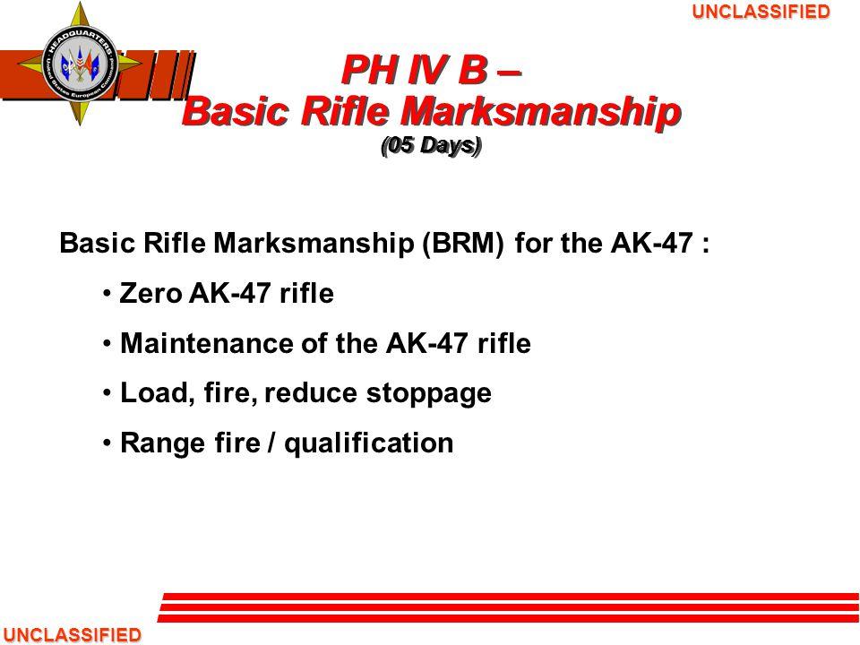 PH IV B – Basic Rifle Marksmanship (05 Days)