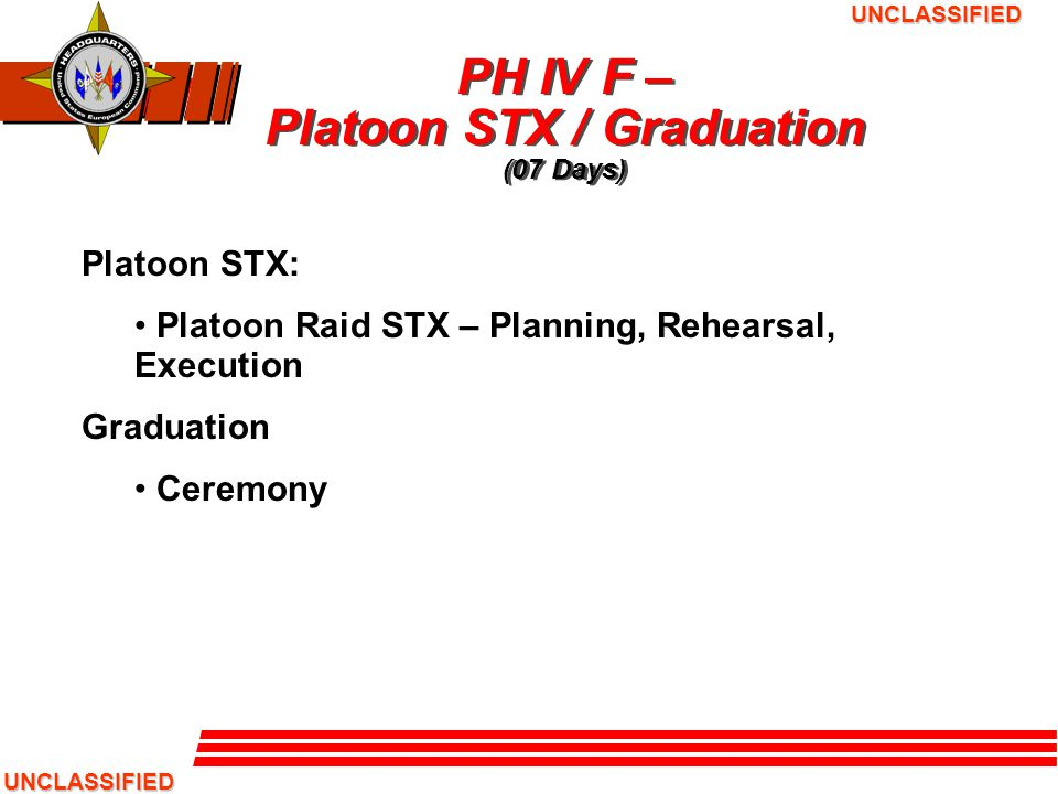 PH IV F – Platoon STX / Graduation (07 Days)