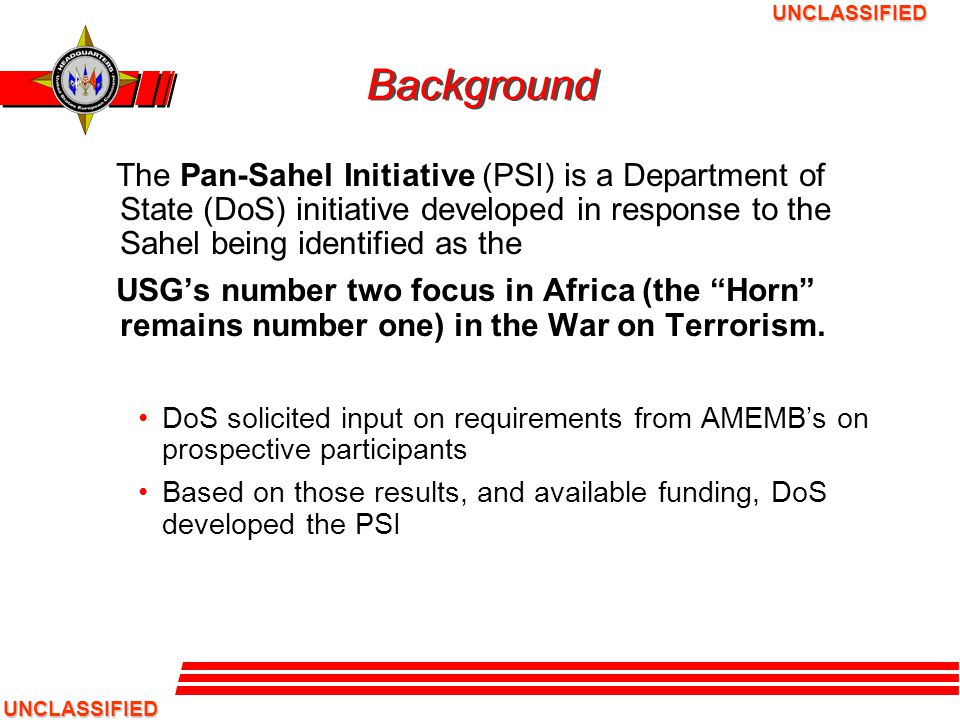 Background The Pan-Sahel Initiative (PSI) is a Department of State (DoS) initiative developed in response to the Sahel being identified as the.