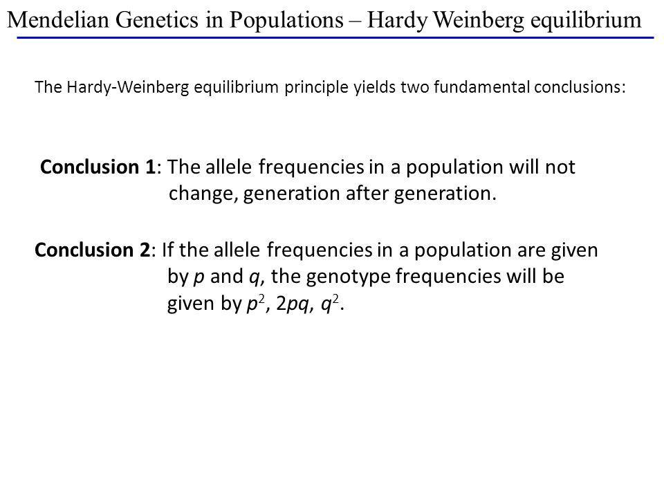 Mendelian Genetics in Populations – Hardy Weinberg equilibrium