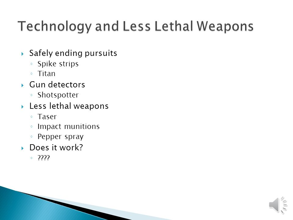 Technology and Less Lethal Weapons