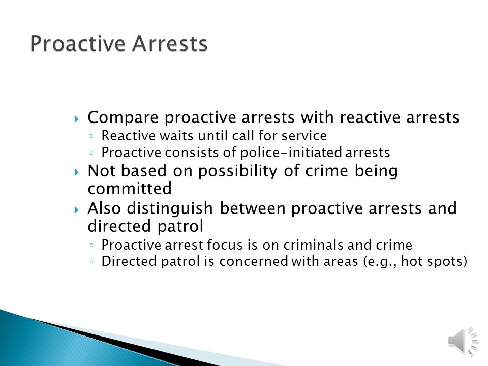 Proactive Arrests Compare proactive arrests with reactive arrests