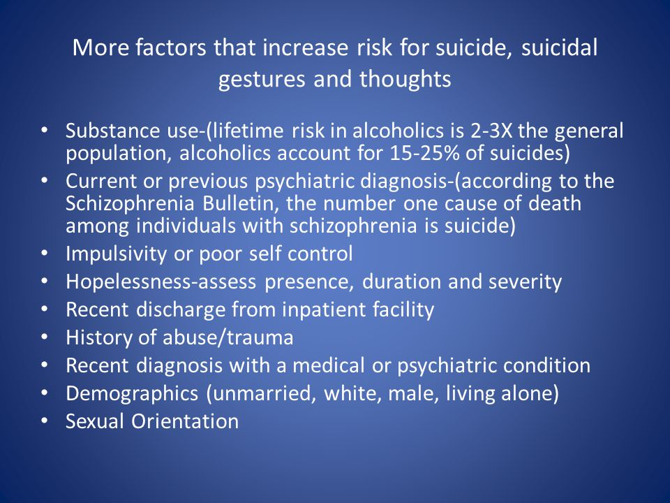 More factors that increase risk for suicide, suicidal gestures and thoughts