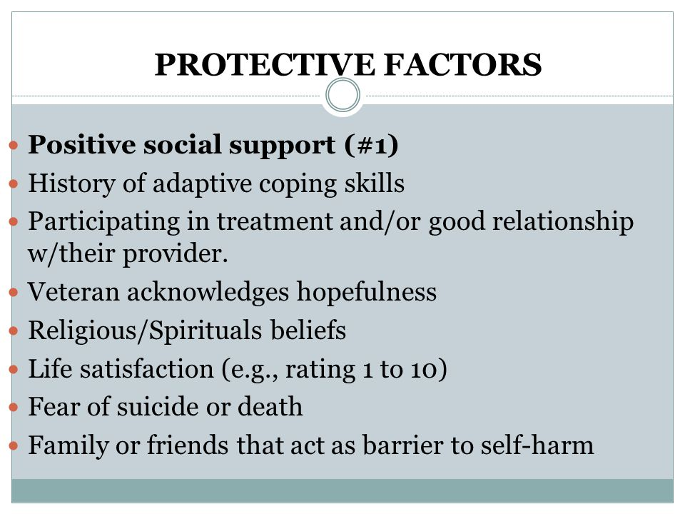 PROTECTIVE FACTORS Positive social support (#1)