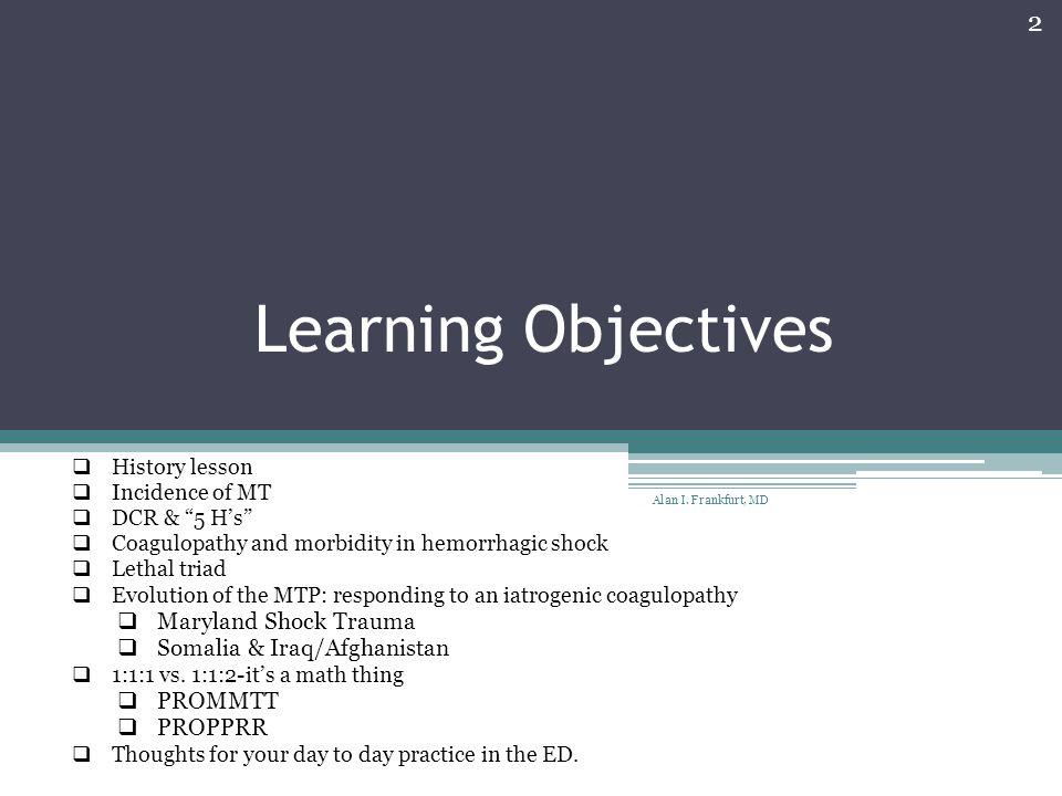 Learning Objectives Maryland Shock Trauma Somalia & Iraq/Afghanistan