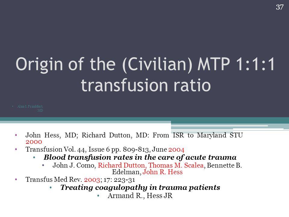 Origin of the (Civilian) MTP 1:1:1 transfusion ratio
