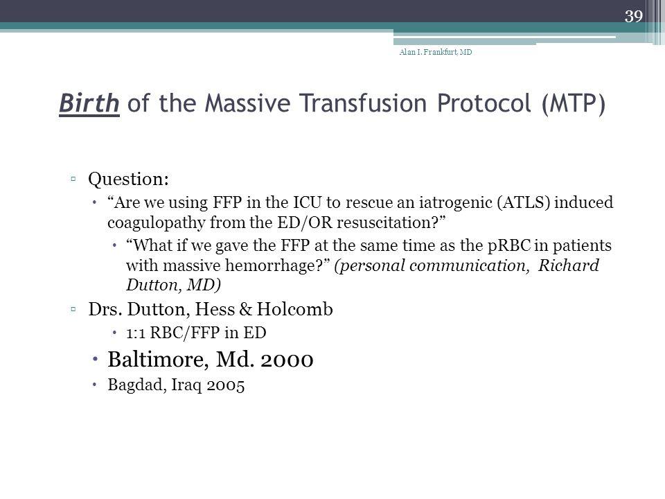 Birth of the Massive Transfusion Protocol (MTP)