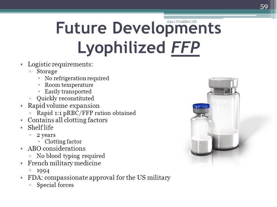Future Developments Lyophilized FFP