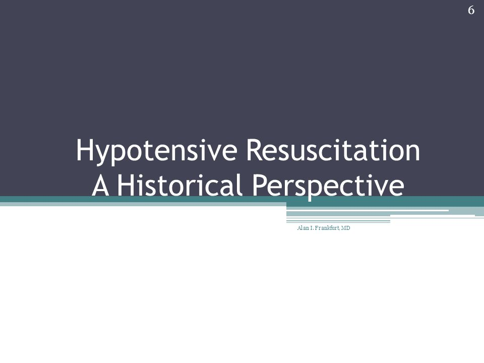 Hypotensive Resuscitation A Historical Perspective