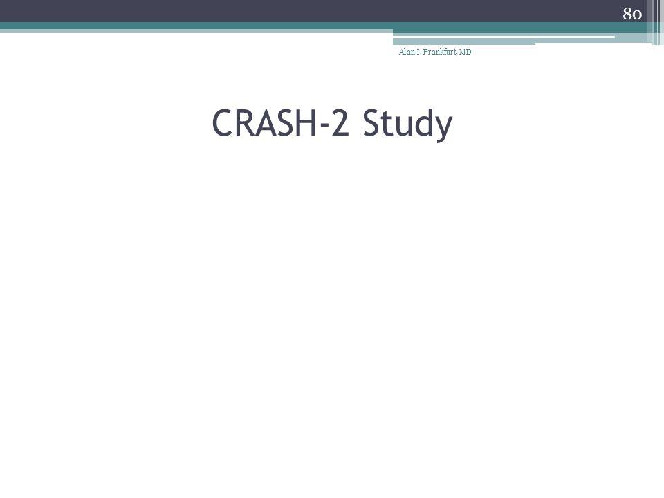 Alan I. Frankfurt, MD CRASH-2 Study