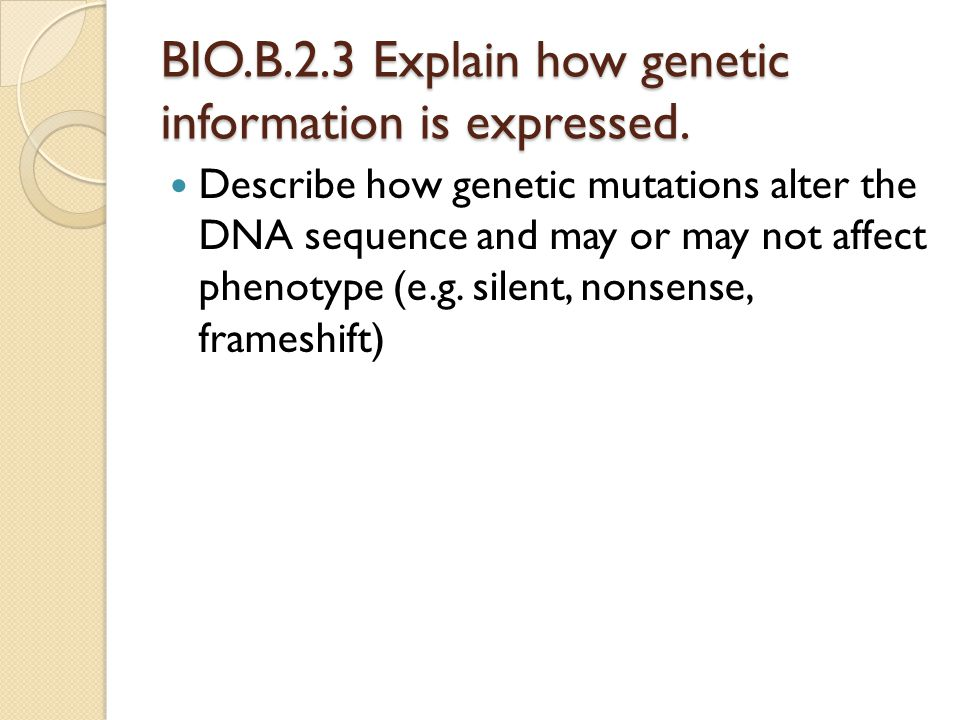 BIO.B.2.3 Explain how genetic information is expressed.