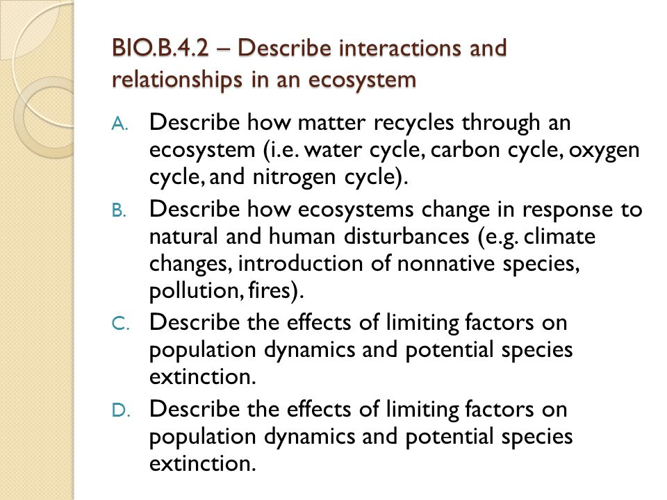 BIO.B.4.2 – Describe interactions and relationships in an ecosystem