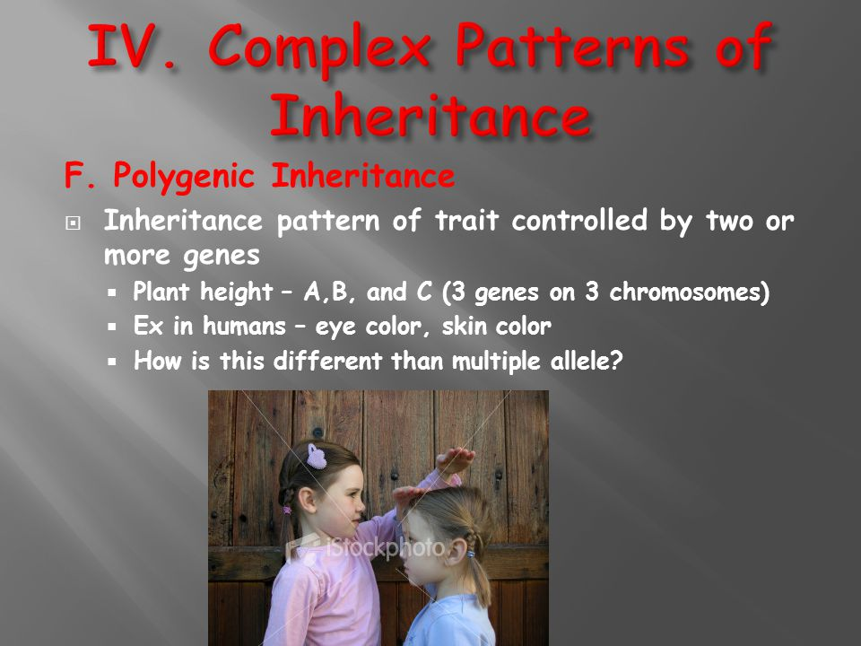 IV. Complex Patterns of Inheritance