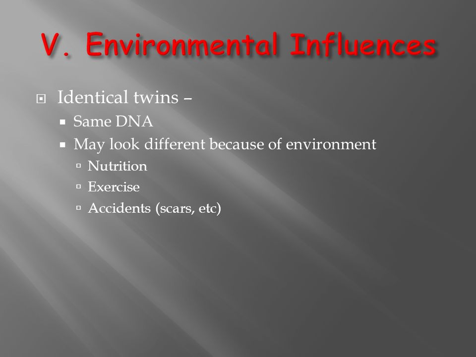 V. Environmental Influences